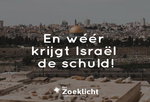 En weer krijgt Israel de schuld!